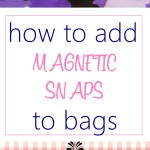 How to Add Magnetic Snaps To Bags/Totes #bagsewingsecrets