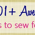 101+ AWESOME Gifts to Sew for Everyone