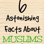 6 Astonishing Facts About Muslims