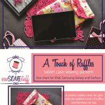 A Touch of Ruffles – Tablet Cover Sewing Pattern