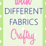Sewing with Different Fabrics – Craftsy Class Review