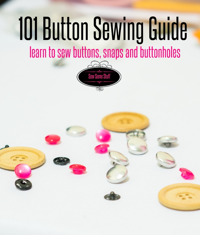 How to sew buttons, buttonholes and snaps on sewsomestuff.com4