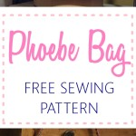 Phoebe Bag – Free Sewing Pattern