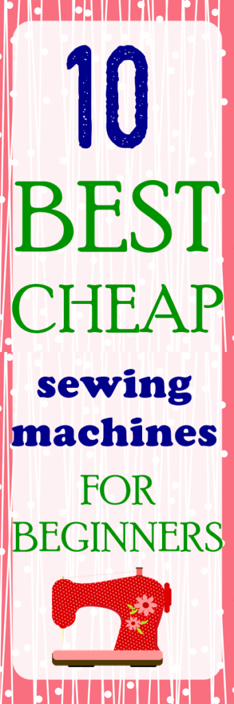 cheap sewing machines beginners | best inexpensive sewing machine for beginners | sewing machines for beginners | cheap sewing machines | #sewingtips