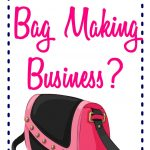 Ultimate Guide on How to Start a Bag Sewing Business