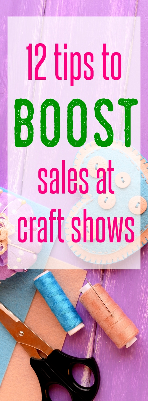how to increase craft booth sales | sell at craft shows | small home business | mom business |
