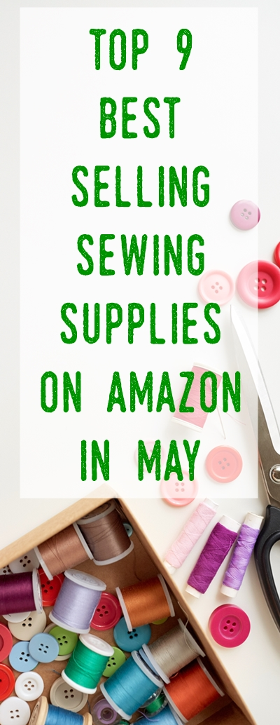 Top 9 Amazon May Best-Sellers in Sewing You Wouldn't Want to Miss