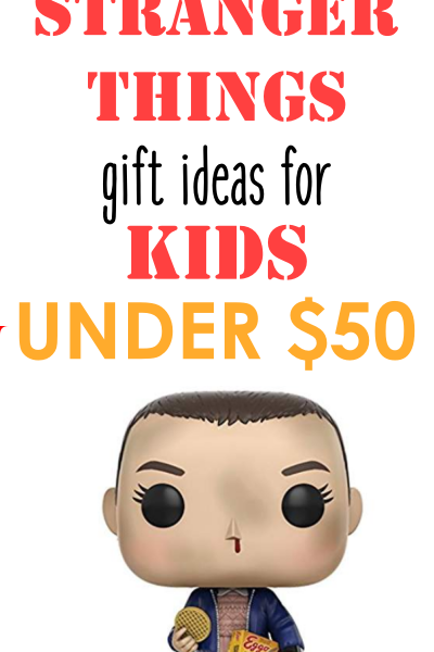 Top 9 Stranger Things Gifts for Kids Under $50
